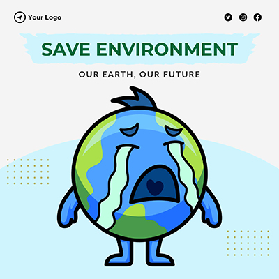 Save environment our Earth our future banner template